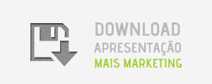 Download Apresentação MAIS Marketing